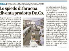 Il Comune di Isola Vicentina, nella ricorrenza della 55^ edizione della Festa dello Spiedo, attribuisce la DeCo  allo Spiedo di faraona di Isola Vicentina